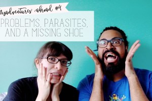episode 4: problems, parasites, and a missing shoe