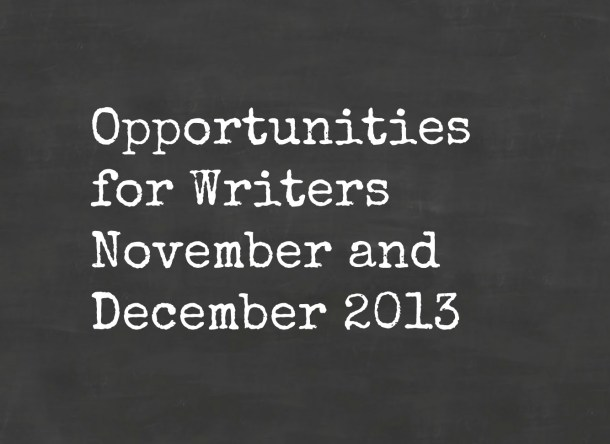 Opportunities for Writers November and December 2013