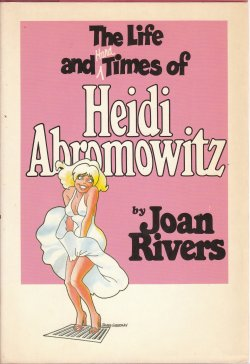 The Life and Hard Times of Heidi Abromowitz Joan Rivers