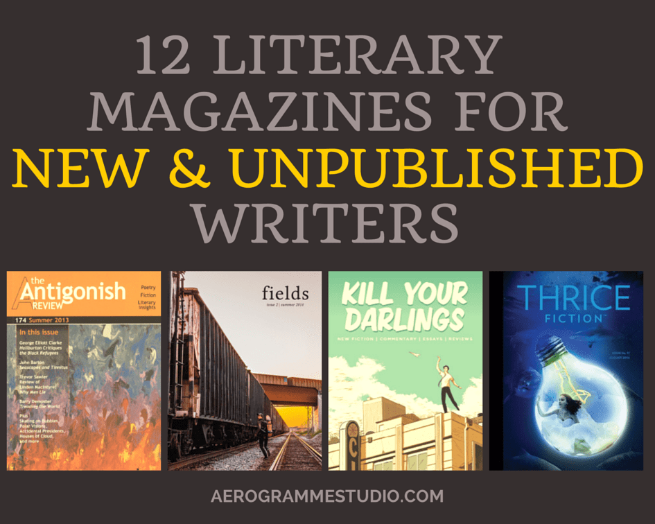 12 Literary Magazines for New & Unpublished Writers