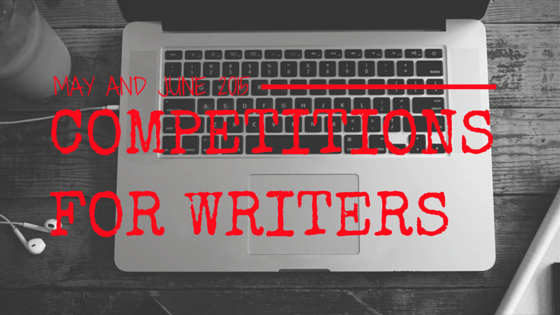 Competitions for Writers in May and June 2015