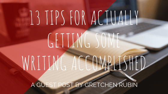 13 Tips for Actually Getting Some Writing Accomplished