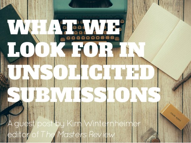 What We Look for in Unsolicted Submissions