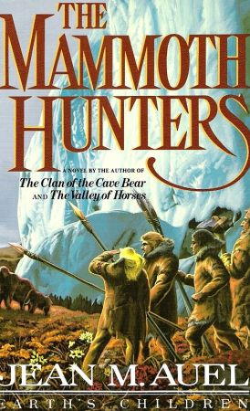 The Mammoth Hunters by Jean M Auel