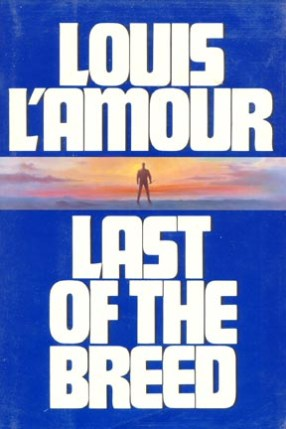 Last of the Breed by Louis L'Amour 1986