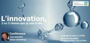 Conférence L'innovation, 2 ou 3 choses que je sais d'elle @ Hôtel de ville de Versailles | Versailles | Île-de-France | France
