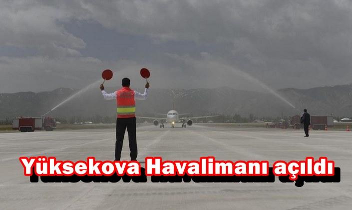 Yüksekova Havalimanı açıldı