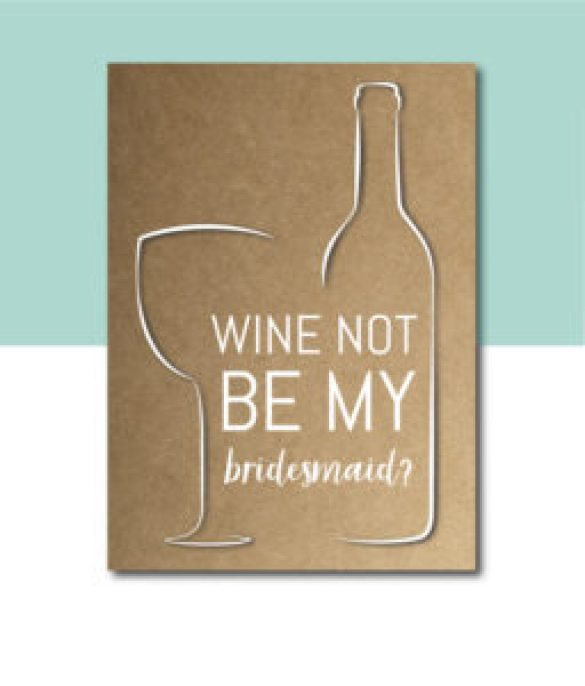 Wine Not Be My Bridesmaid Card
