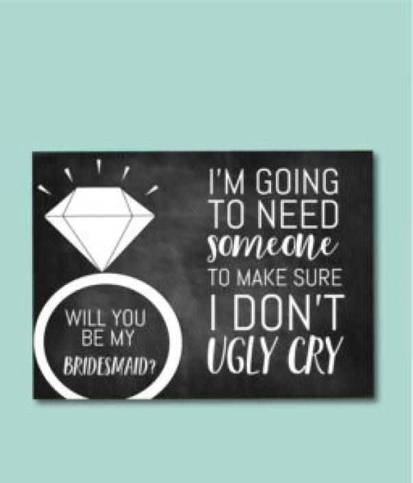 I Need Someone to Make Sure I Don't Ugly Cry Bridesmaid Card