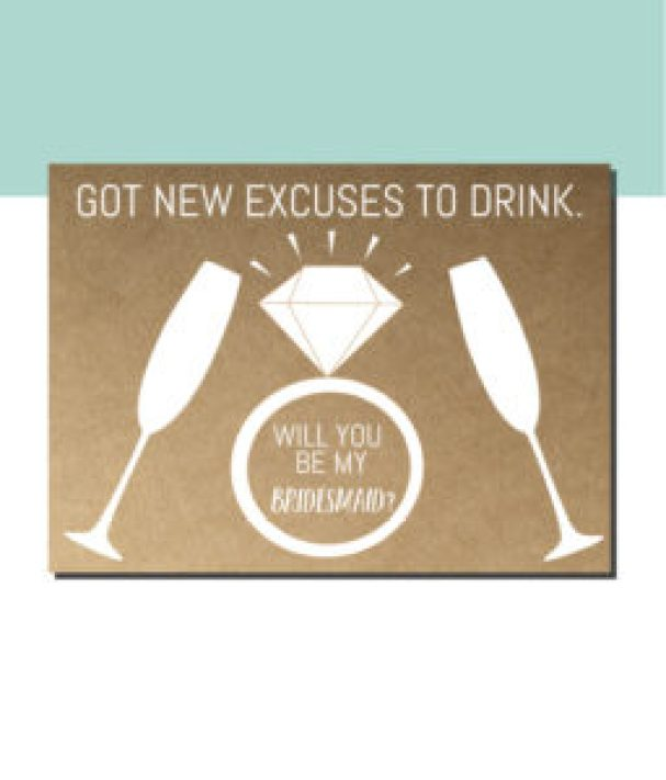 Got New Excuses to Drink Bridesmaid Card