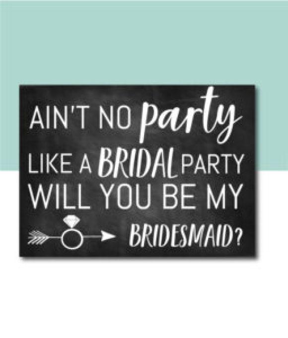 Ain't No Party Bridesmaid Ask Card