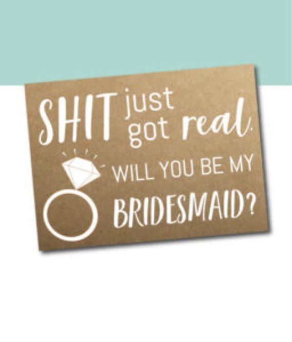 Shit Just Got Real Bridesmaid Card