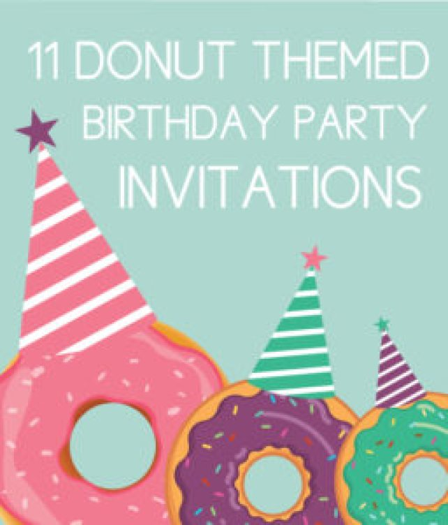11 Fun Donut Birthday Party Invites Free Printable Decorations