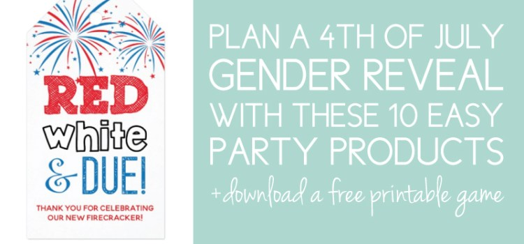 10 Easy Items to Plan a July 4th Gender Reveal + Free Printable Game