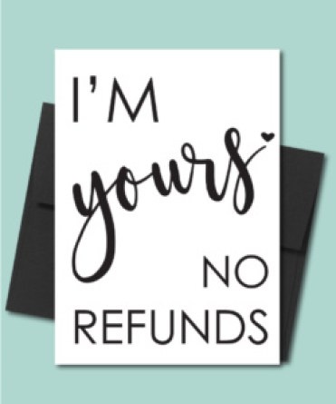 I'm Yours, No Refunds