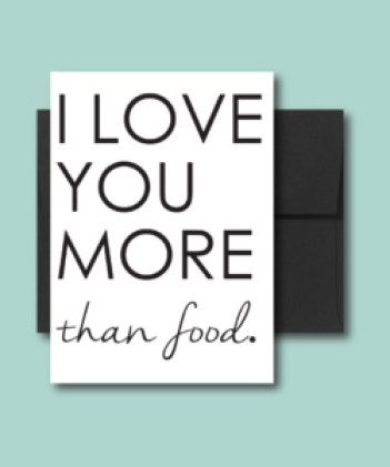 Love You More than food.