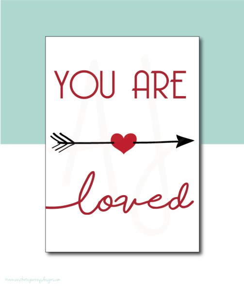 You are Loved Printable Sign or Card for Valentines Day