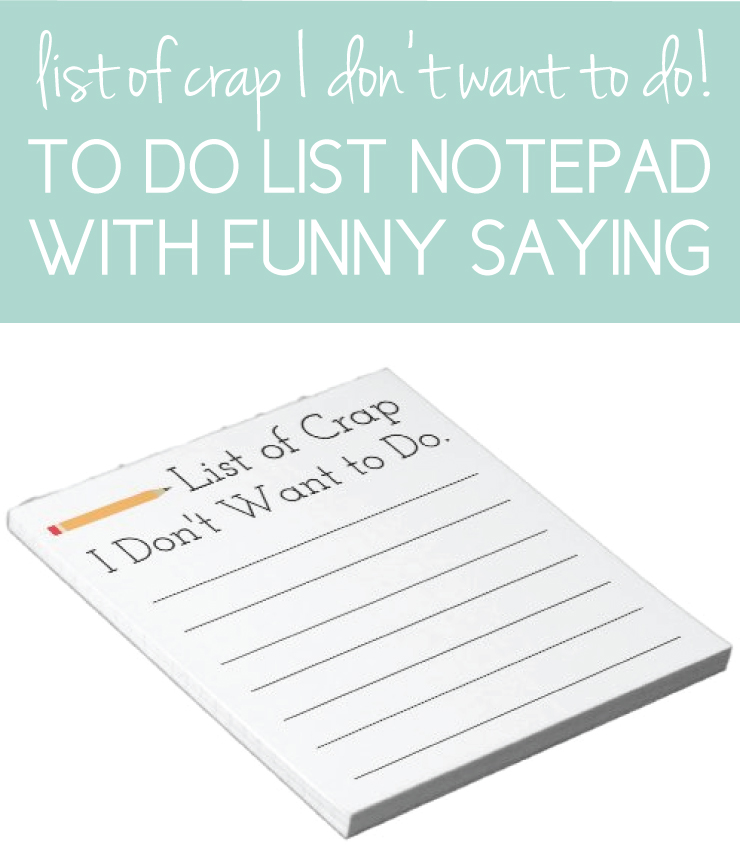 """Funny notepad with """"list of crap I don't want to do"""""""