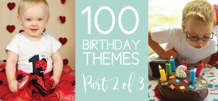 part two of three for 100 birthday party ideas for any age