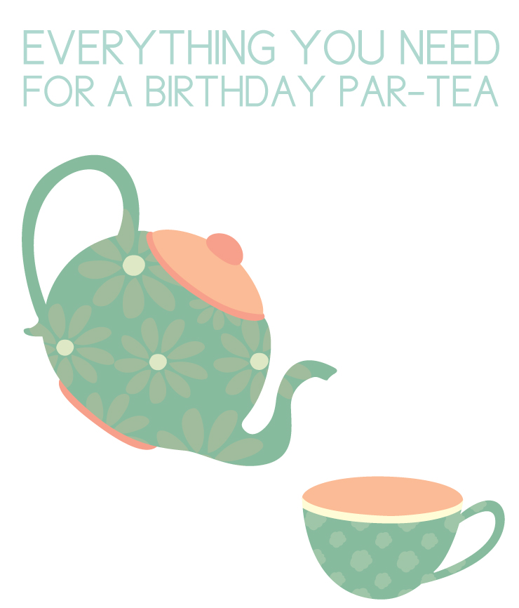 everything you need for a birthday tea party