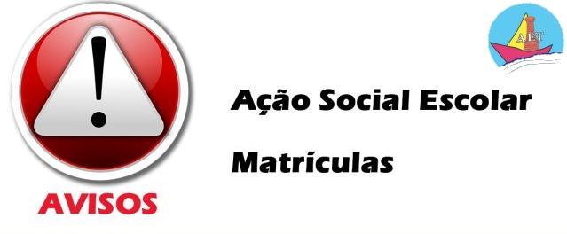 MATRÍCULAS e AÇÃO SOCIAL ESCOLAR ANO LETIVO 2018/2019