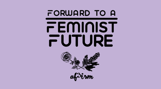 Forward to a Feminist Future | Statement on the 1-year Anniversary of 45's Inauguration and the Women's March