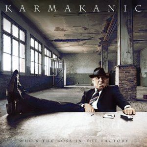Karmakanic - Who's The Boss In The Factory