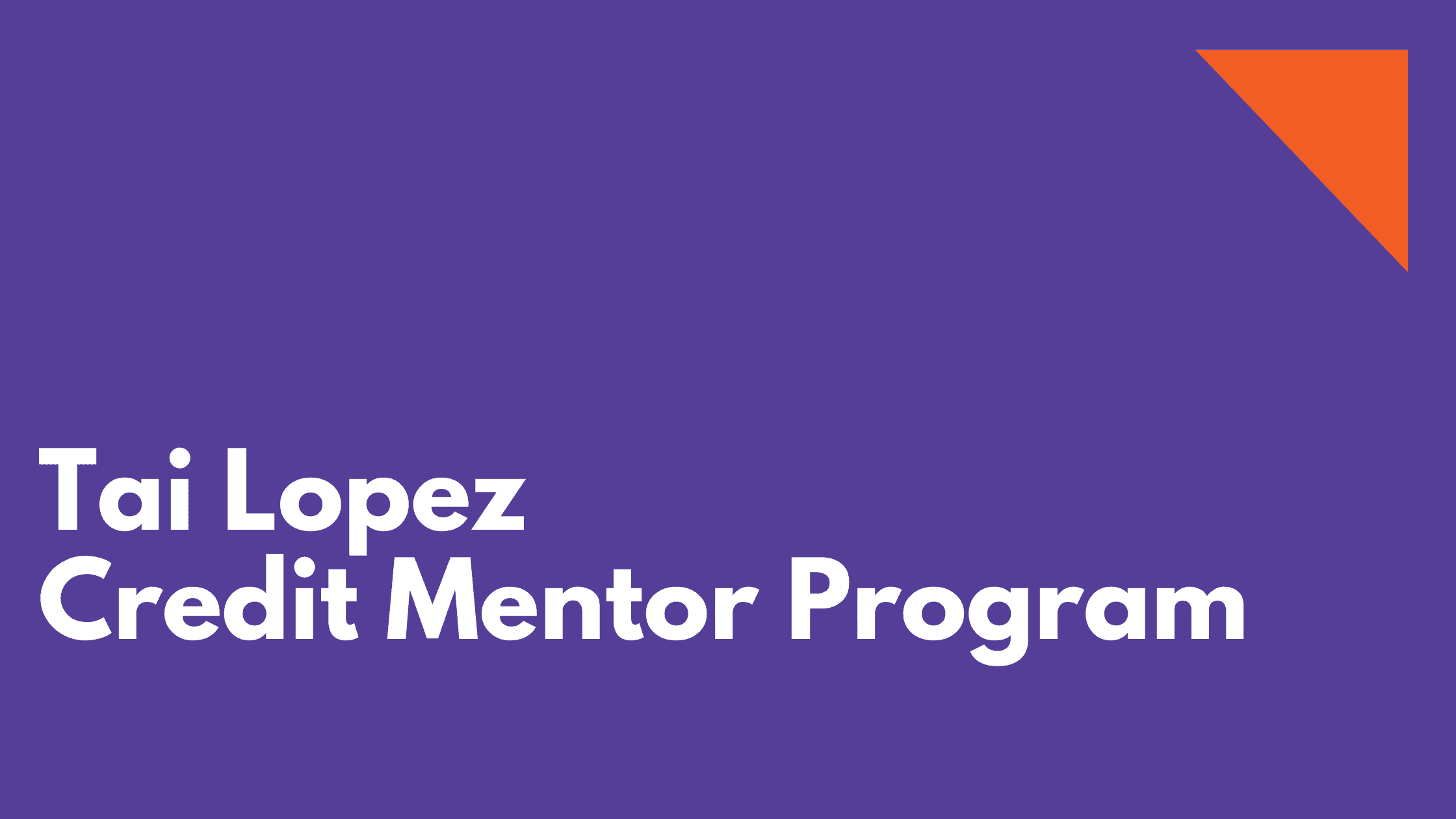 Tai Lopez credit mentor program