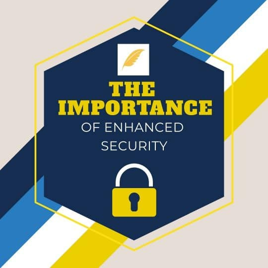 The Importance of Enhanced Security