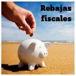 rebajas fiscales