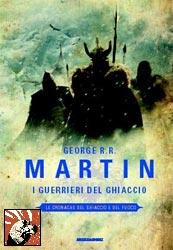 """Copertina de """"I guerrieri del ghiaccio"""" di George R.R. Martin"""