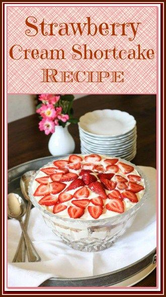 This Strawberry Cream Shortcake Recipe is easy, beautiful, and delicious.