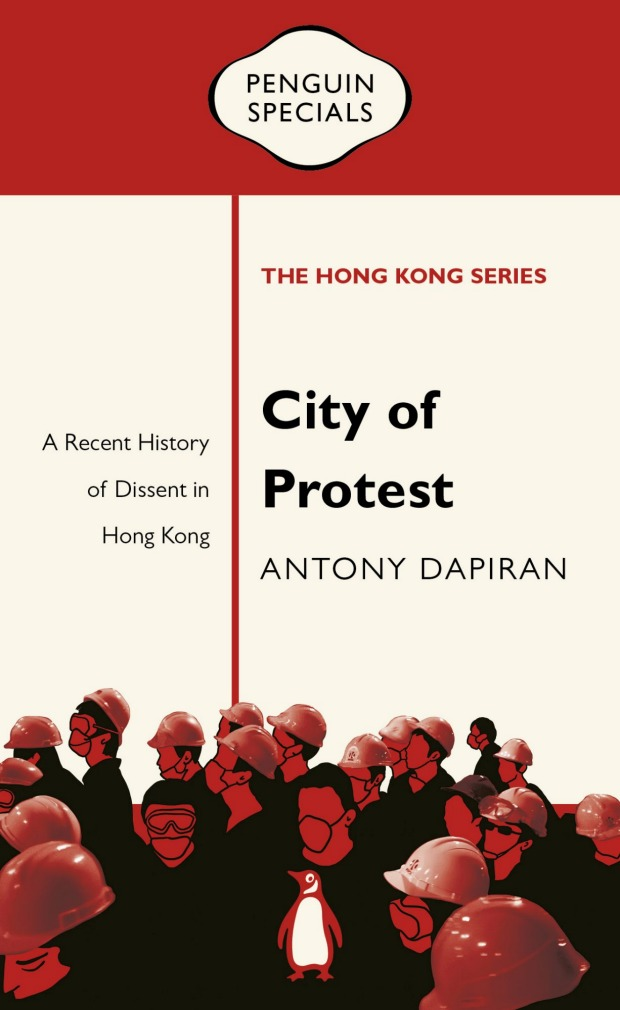 "Antony Dapiran is a Hong Kong-based lawyer and the author of ""City of Protest: A Recent History of Dissent in Hong ..."