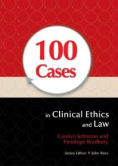 100 Cases in Clinical Ethics and Law 1st Ed