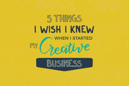 5 Things Wish Knew Start Creative Business