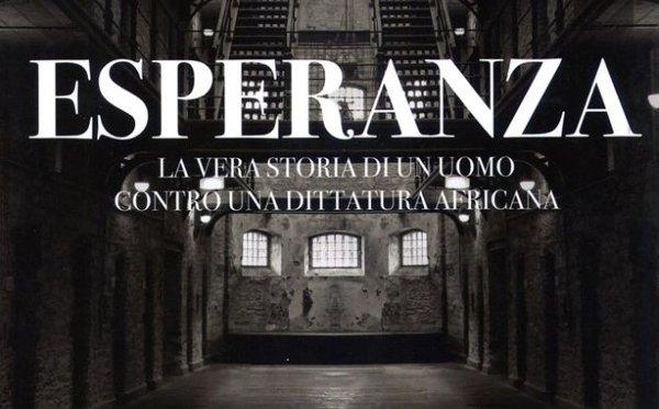 Esperanza, la portada del libro de Franco Berardi y Andrea Spinelli Barrile sobre las terribles experiencias en prisión en Guinea Ecuatorial.