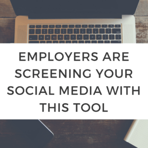 Employers are screening your social media with this tool