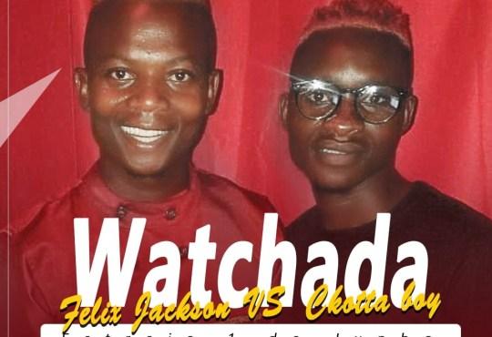 Felix Jackson e Ckotta Boy - Watchada