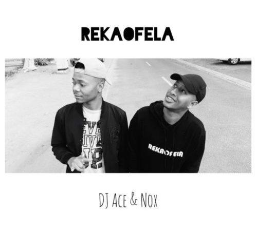 DJ Ace & Nox - Rekaofela