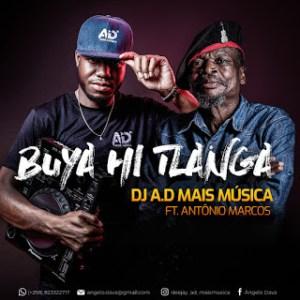 Dj A.D ft. António Marcos - Buya Hi Tlanga