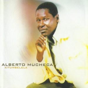 Alberto Mucheca - Xitumbelela (Álbum)