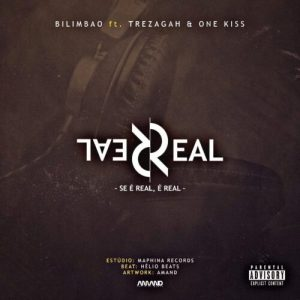 Bilimbao - Se É Real É Real (feat. Trez Agah e One Kiss)