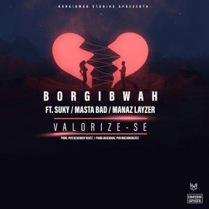 Borgibwah - Valorize-se feat. Suky, Masta Bad & Manaz Layzer