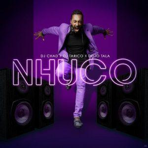 DJ Chad - Nhuco (feat. DJ Tárico e Delio Tala)