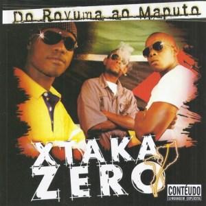 Xtaka Zero - Do Rovuma Ao Maputo (Álbum)