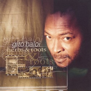 Gito Baloi - Herbs & Roots (Album)