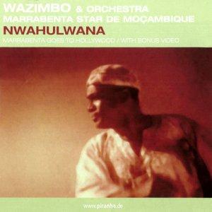 Wazimbo & Orchestra Marrabenta Star De Mocambique - Nwahulwana (Album) [2001]