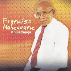 Francisco Mahecuane - Mbuia Yanga (Album)