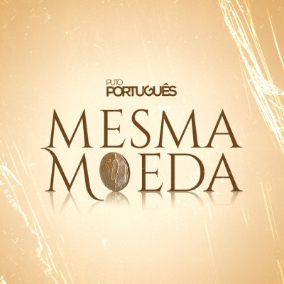 Puto Portugues - Mesma MoedaPuto Portugues - Mesma Moeda