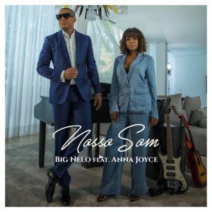 Big Nelo -Nosso Som (feat. Anna Joyce)